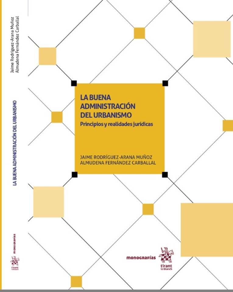 """Publicada La Obra """"La Buena Administración Del Urbanismo"""" Elaborada Por El Dr. Rodríguez-Arana Y La Dra. Fernández Carballal"""